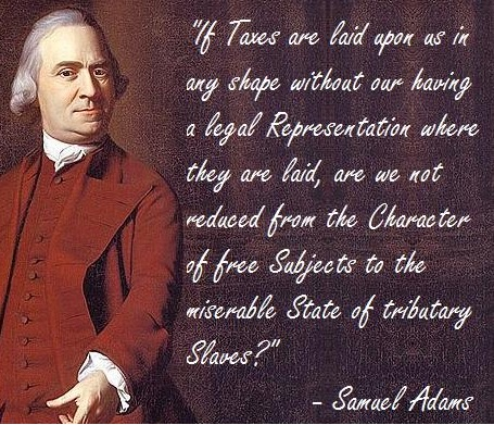 Samuel Adams on taxation without representation